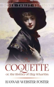 the_coquette_or_the_history_of_eliza_wharton-foster_hannah_webster